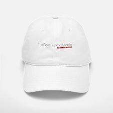 TheBestFuckingVacation Baseball Baseball Cap