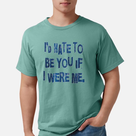 IdHatetobeYouTp.png Mens Comfort Colors Shirt