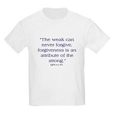 THE WEAK CONNOT FORGIVE T-Shirt