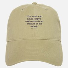 THE WEAK CONNOT FORGIVE Baseball Baseball Cap