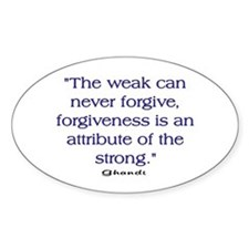 THE WEAK CONNOT FORGIVE Decal