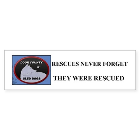 Rescues never forget they were rescued! Sticker (B