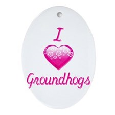 I Love/Heart Groundhogs Ornament (Oval)