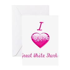I Love/Heart Great White Sharks Greeting Card