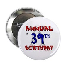 Annual 39th Birthday Button