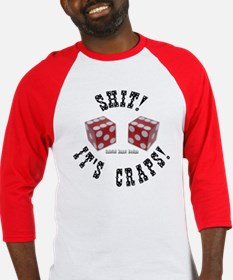 Shit! It's Craps! Baseball Jersey
