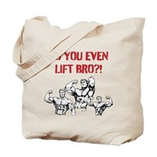 Do You Even Lift Bro? Tote Bag