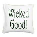 Wicked Good! Square Canvas Pillow
