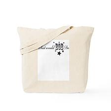 W. W. B. D. Tote Bag