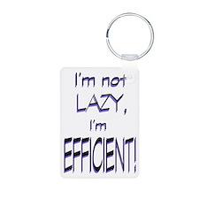 Im not lazy, Im efficient Keychains