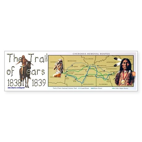 """The Trail of Tears"" Bumper Sticker"