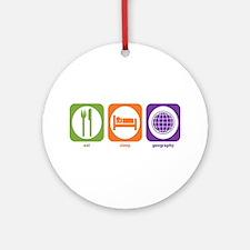 Eat Sleep Geography Ornament (Round)