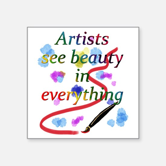 """Artists See Beauty Square Sticker 3"""" x 3&quot"""