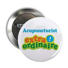"Acupuncturist Extraordinaire 2.25"" Button"