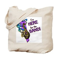 Here for the Band Tote Bag