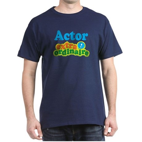 Actor Extraordinaire Dark T-Shirt