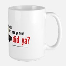 I Gotcha Large Mug
