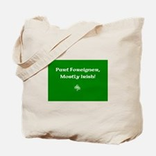 Part foreigner, mostly Irish! Tote Bag