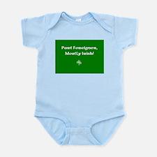 Part foreigner, mostly Irish! Infant Bodysuit