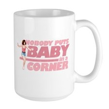 Nobody Puts Baby in a Corner Large Mug