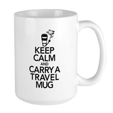 Keep Calm and Carry Travel Mug Mug