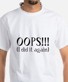 Oops! I did it again... Shirt
