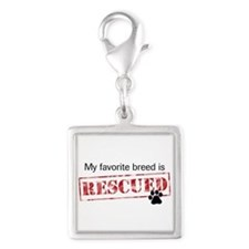 My Favorite Breed Is Rescued Silver Square Charm