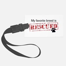 My Favorite Breed Is Rescued Luggage Tag