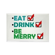 'Eat, Drink, Be Merry' Rectangle Magnet
