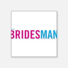 """I'm the Bridesman Square Sticker 3"""" x 3"""""""