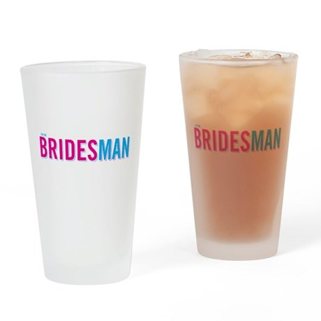 I'm the Bridesman Drinking Glass