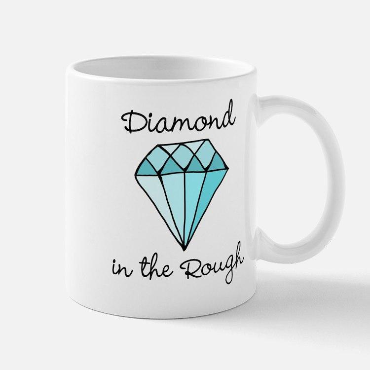 'Diamond in the Rough' Mug