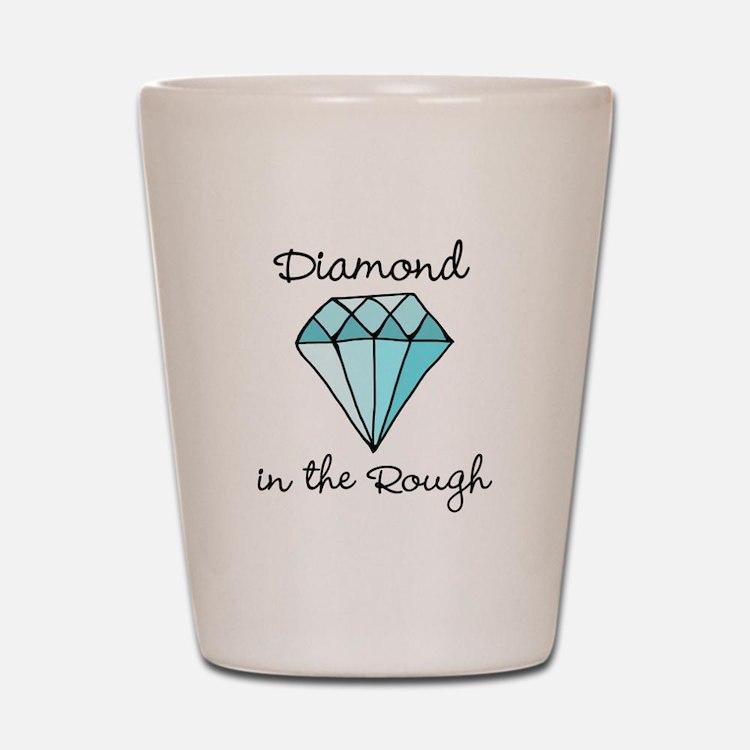 'Diamond in the Rough' Shot Glass