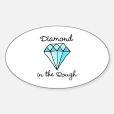 'Diamond in the Rough' Sticker (Oval)