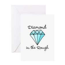 'Diamond in the Rough' Greeting Card