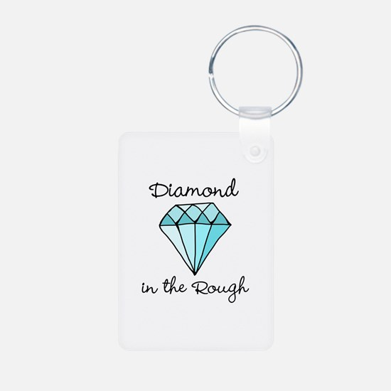 'Diamond in the Rough' Keychains