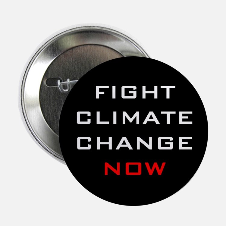"""Fight Climate Change Now 2.25"""" Button"""