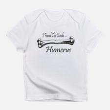 I Found This Kinda Humerus Infant T-Shirt