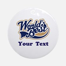 Personalized Worlds Best Ornament (Round)
