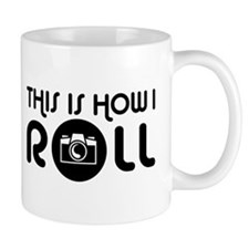 This Is How I Roll Photographer Mug