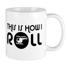 This Is How I Roll Helicopter Mug