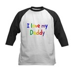 I love my Daddy Kids Baseball Jersey