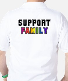 Support Family T-Shirt