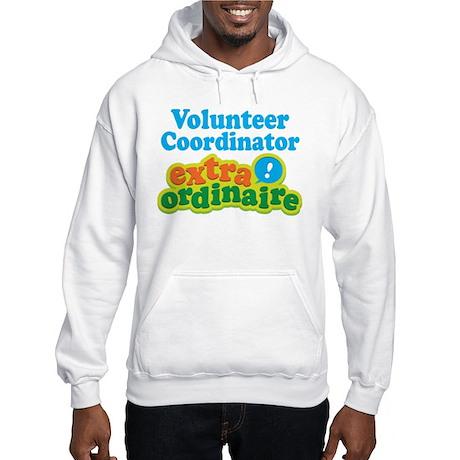 Volunteer Coordinator Extraordinaire Hooded Sweats