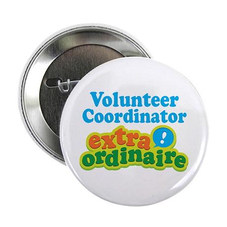"""Volunteer Coordinator Extraordinaire 2.25"""" Button"""