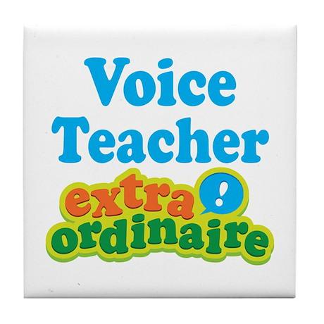 Voice Teacher Extraordinaire Tile Coaster