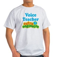 Voice Teacher Extraordinaire T-Shirt