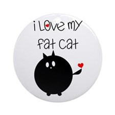 I Love My Fat Cat Ornament (Round)