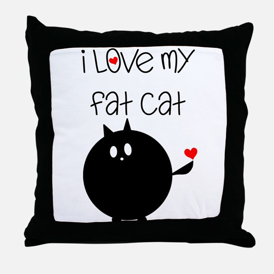 I Love My Fat Cat Throw Pillow