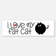 I Love My Fat Cat Bumper Bumper Sticker